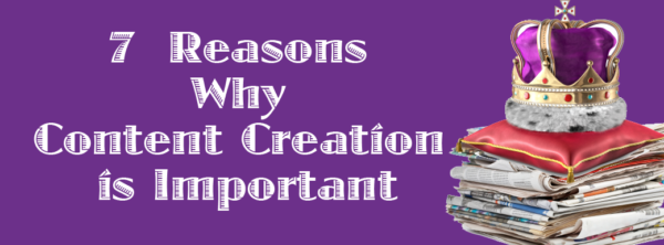 7-reasons-why content creation is important