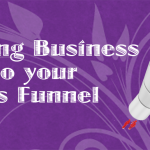 Funneling Business into Your Sales Funnel